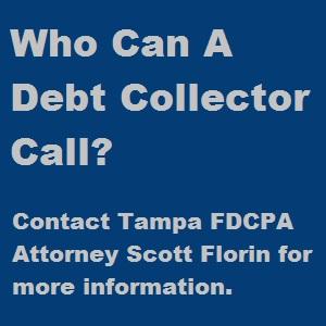 Who can a Debt Collector Call?